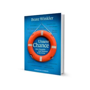 Unsere Chance: Mut, Handeln und Visionen in der Krise